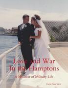 Love and War In the Hamptons: A Memoir of Military Life
