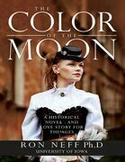 The Color of the Moon: A Historical Novel - and Love Story for the Ages