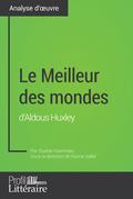 Le Meilleur des mondes d'Aldous Huxley (Analyse approfondie)