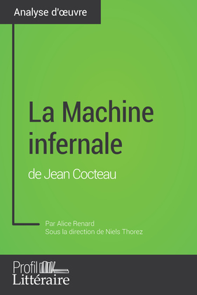La Machine infernale de Jean Cocteau (Analyse approfondie)