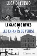 Le Gang des rêves - Les enfants de Venise