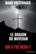 Le Dragon du Muveran - Qui a tué Heidi ?