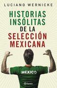 Historias insólitas de la selección mexicana de futbol