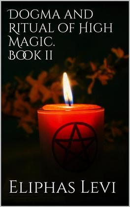 Dogma and Ritual of High Magic. Book II