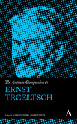 The Anthem Companion to Ernst Troeltsch