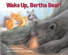Wake Up, Bertha Bear!