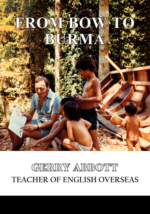 From Bow to Burma
