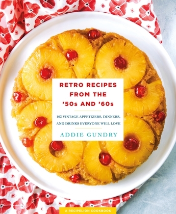 Retro Recipes from the '50s and '60s