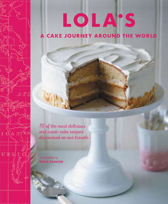 LOLA'S: A Cake Journey Around the World