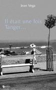 Il était une fois Tanger...