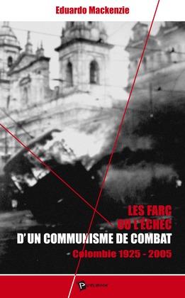 Les Farc ou l'echec d'un communisme de combat