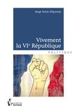 Vivement la VIe République