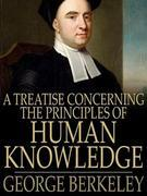 A Treatise Concerning the Principles of Human Knowledge