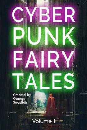 Cyberpunk Fairy Tales