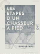Les Étapes d'un chasseur à pied - Souvenirs de la 1ère armée de la Loire, 1870