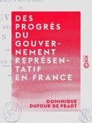 Des progrès du gouvernement représentatif en France - Session de 1817
