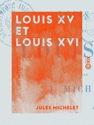 Louis XV et Louis XVI - Histoire de France