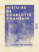 Histoire de Charlotte Champain - Ou Mère séraphique