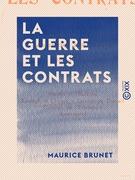 La Guerre et les contrats - Vente et marchés - Louage de choses - Contrat de travail - Contrat de transport - Assurances