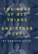 The Hour of All Things and Other Plays