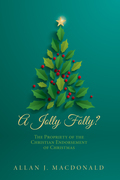 A Jolly Folly?: The Propriety of the Christian Endorsement of Christmas
