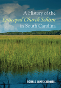 A History of the Episcopal Church Schism in South Carolina