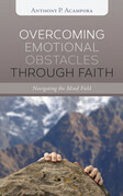 Overcoming Emotional Obstacles through Faith: Navigating the Mind Field