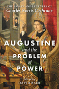 Augustine and the Problem of Power: The Essays and Lectures of Charles Norris Cochrane