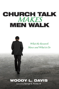 Church Talk Makes Men Walk: What the Research Shows and What to Do