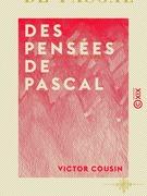Des Pensées de Pascal - Rapport à l'Académie française sur la nécessité d'une nouvelle édition de cet ouvrage