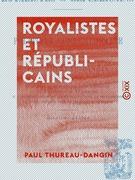 Royalistes et Républicains - Essais historiques sur les questions de politique contemporaine