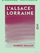 L'Alsace-Lorraine - Histoire d'une annexion