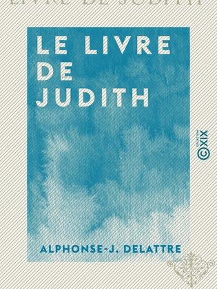 Le Livre de Judith - Étude critique et historique