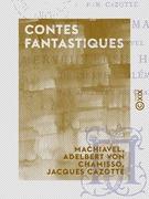Contes fantastiques - Le Diable amoureux - Le Démon marié - Merveilleuse histoire de Pierre Schlemihl