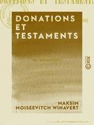 Donations et Testaments - Une page d'histoire de la codification française