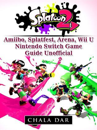 Splatoon 2 Splatfest, Amiibo, Wii U, Nintendo Switch, Download Guide Unofficial