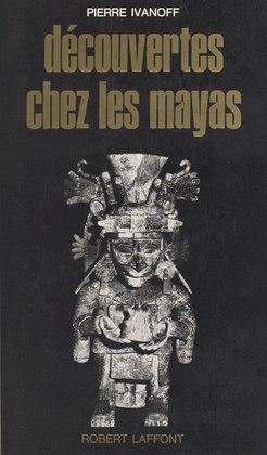 Découverte chez les Mayas