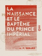 La Naissance et le Baptême du Prince impérial - La pensée, la guerre d'Orient et la paix : Odes