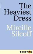The Heaviest Dress