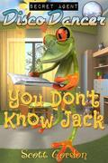 Secret Agent Disco Dancer: You Don't Know Jack