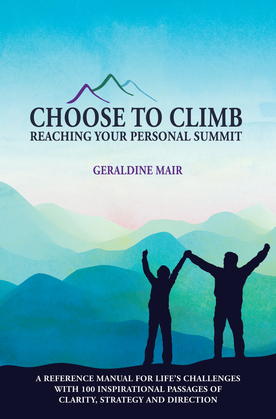 Choose to Climb - Reaching Your Personal Summit