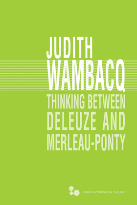 Thinking between Deleuze and Merleau-Ponty