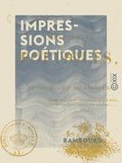 Impressions poétiques - Ou Rêveries d'un Bourbonnais
