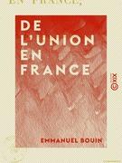 De l'union en France
