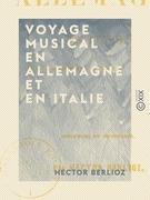 Voyage musical en Allemagne et en Italie - Études sur Beethoven, Gluck et Weber - Tome I