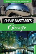 Cheap Bastard's™ Guide to Chicago