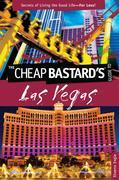 Cheap Bastard's™ Guide to Las Vegas