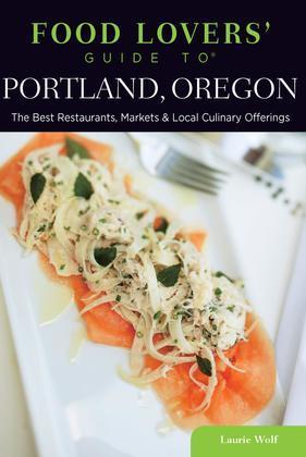 Food Lovers' Guide to® Portland, Oregon