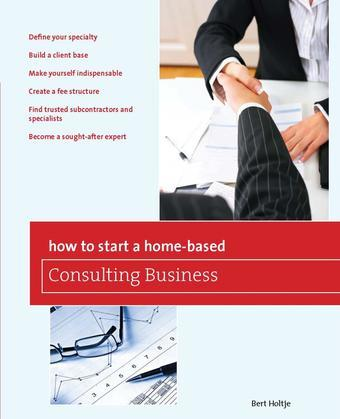 How to Start a Home-Based Consulting Business