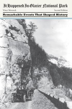 It Happened in Glacier National Park